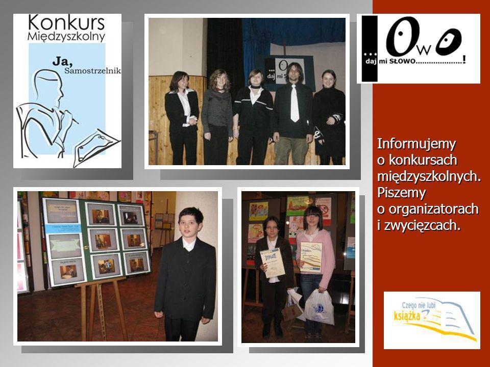 Informujemy o konkursach międzyszkolnych. Piszemy o organizatorach i zwycięzcach.