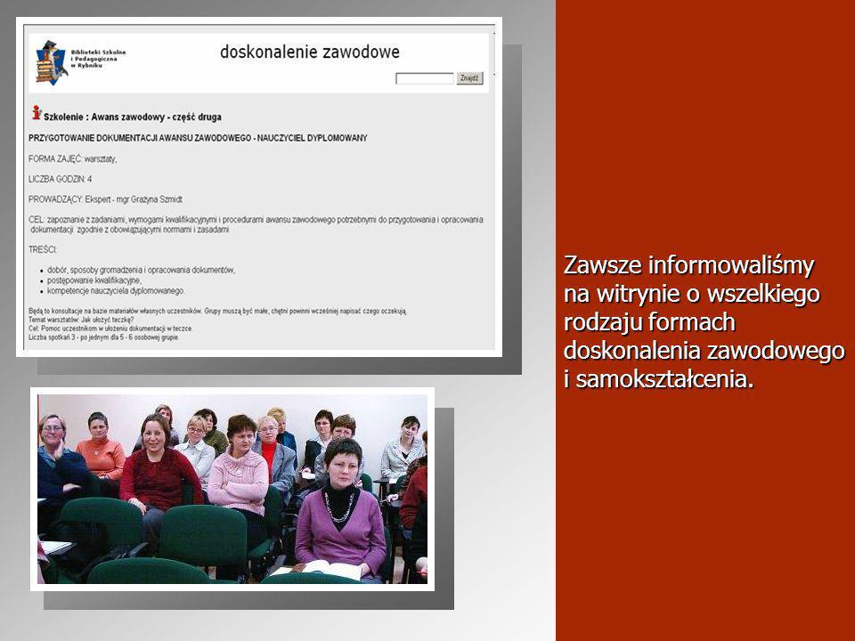 Zawsze informowaliśmy na witrynie o wszelkiego rodzaju formach doskonalenia zawodowego i samokształcenia.