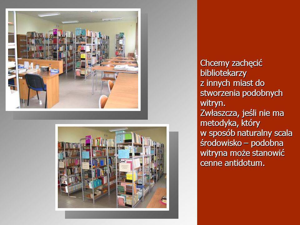 Chcemy zachęcić bibliotekarzy z innych miast do stworzenia podobnych witryn.