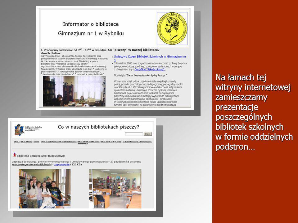 Na łamach tej witryny internetowej zamieszczamy prezentacje poszczególnych bibliotek szkolnych w formie oddzielnych podstron…