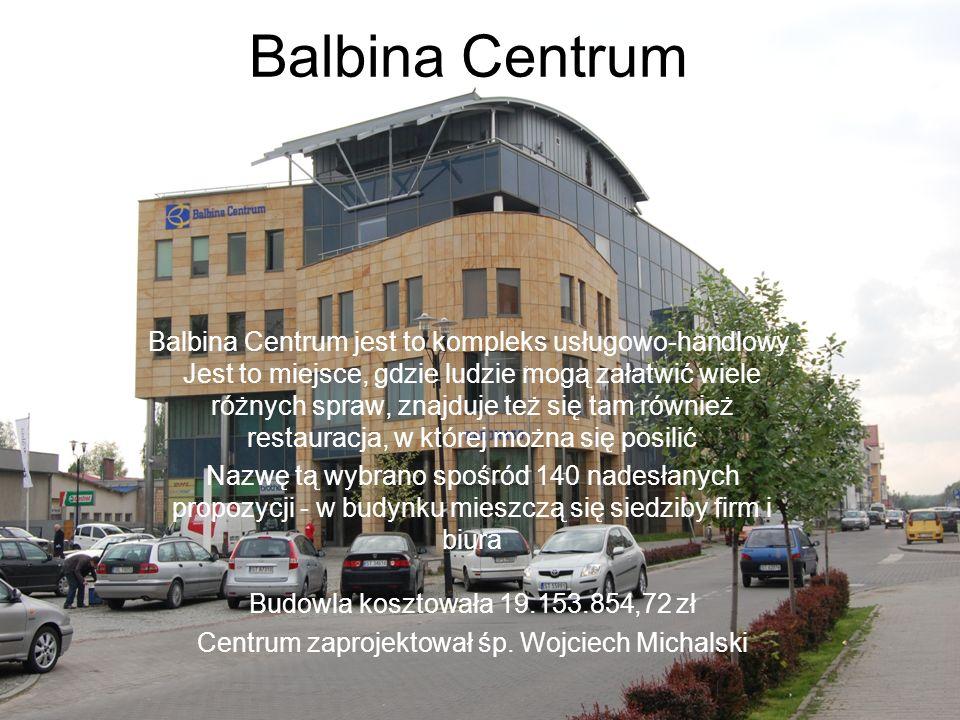 Balbina Centrum Balbina Centrum jest to kompleks usługowo-handlowy. Jest to miejsce, gdzie ludzie mogą załatwić wiele różnych spraw, znajduje też się