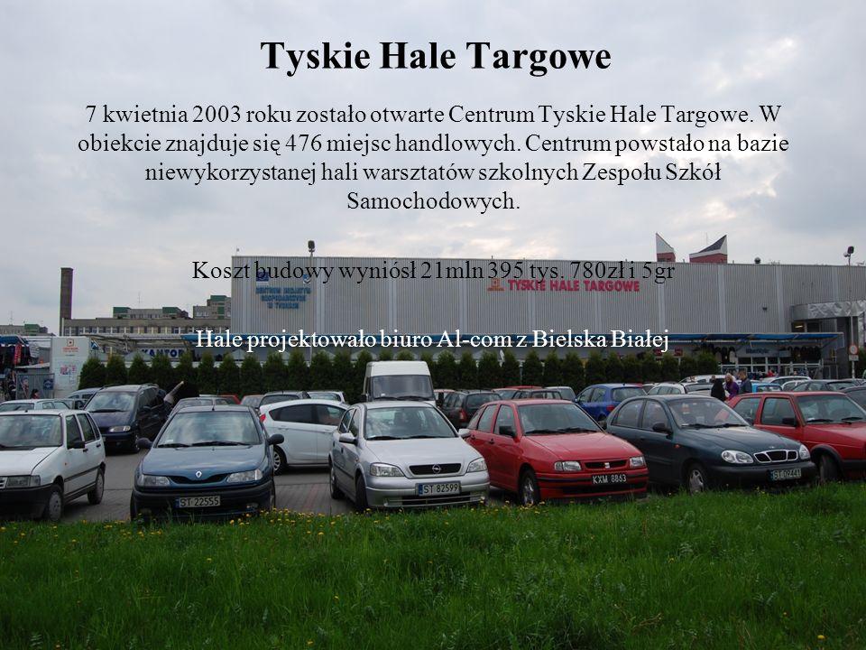 Tyskie Hale Targowe 7 kwietnia 2003 roku zostało otwarte Centrum Tyskie Hale Targowe. W obiekcie znajduje się 476 miejsc handlowych. Centrum powstało