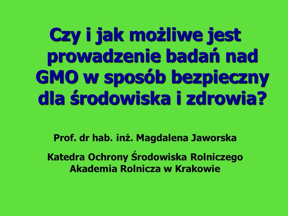 Czy i jak możliwe jest prowadzenie badań nad GMO w sposób bezpieczny dla środowiska i zdrowia.