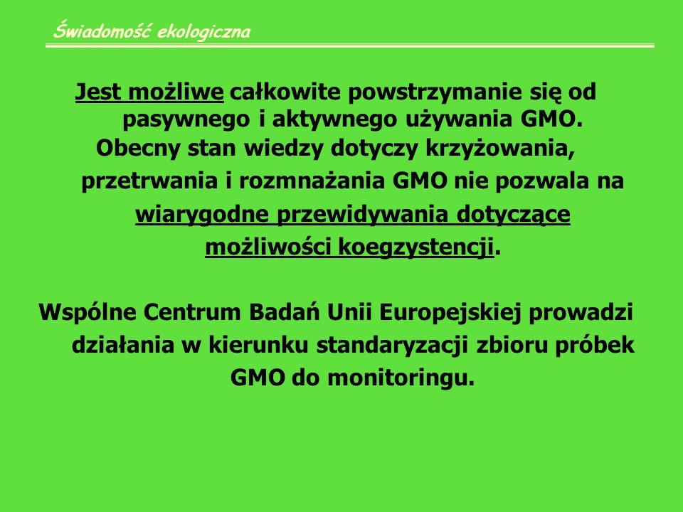 Jest możliwe całkowite powstrzymanie się od pasywnego i aktywnego używania GMO.