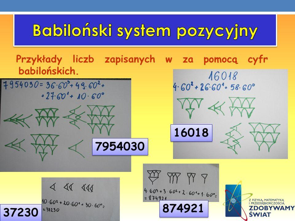 Przykłady liczb zapisanych w za pomocą cyfr babilońskich. 7954030 37230 16018 874921