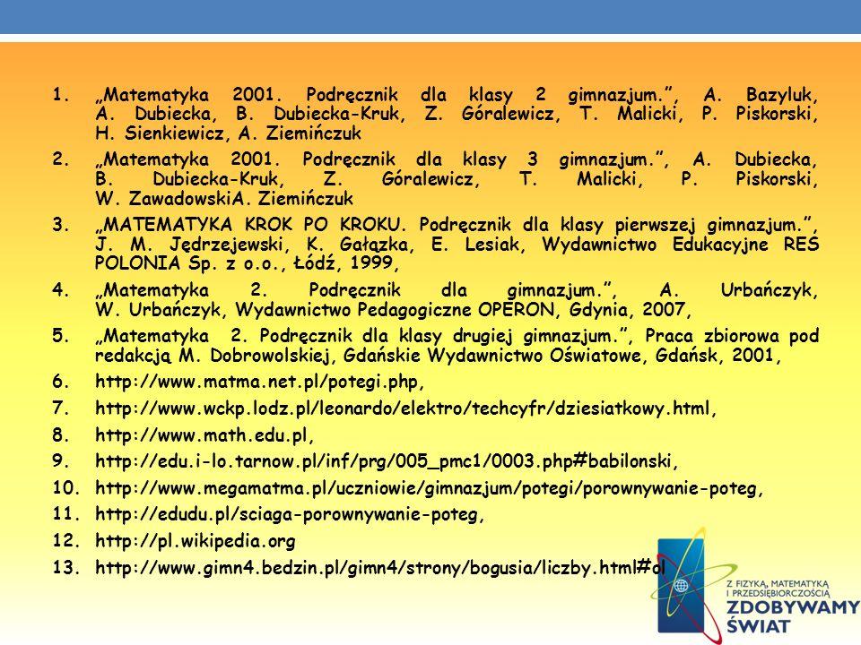 1.Matematyka 2001. Podręcznik dla klasy 2 gimnazjum., A. Bazyluk, A. Dubiecka, B. Dubiecka-Kruk, Z. Góralewicz, T. Malicki, P. Piskorski, H. Sienkiewi
