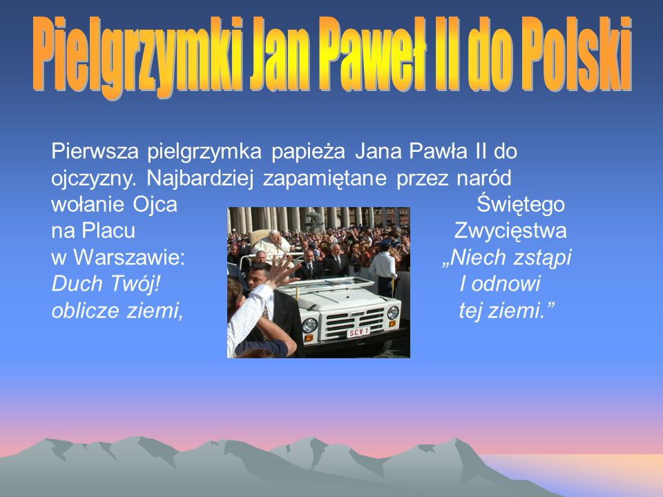 Pierwsza pielgrzymka papieża Jana Pawła II do ojczyzny.