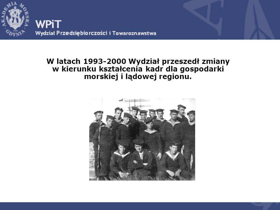 W latach 1993-2000 Wydział przeszedł zmiany w kierunku kształcenia kadr dla gospodarki morskiej i lądowej regionu.
