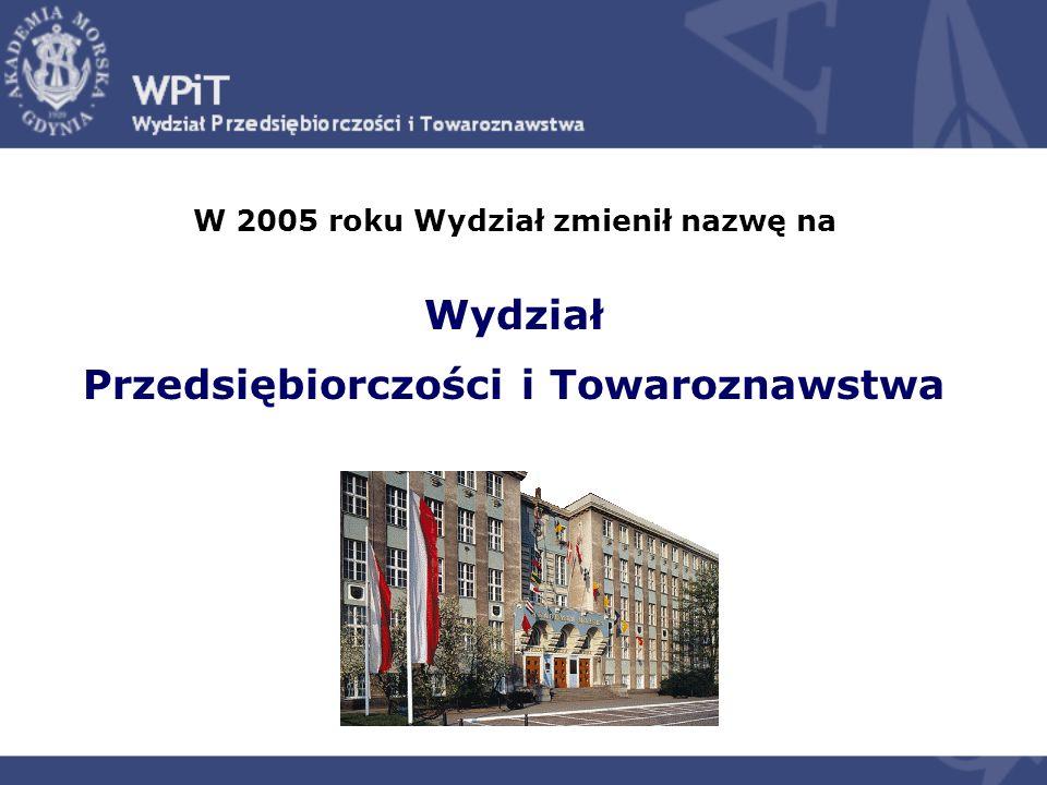 W 2005 roku Wydział zmienił nazwę na Wydział Przedsiębiorczości i Towaroznawstwa