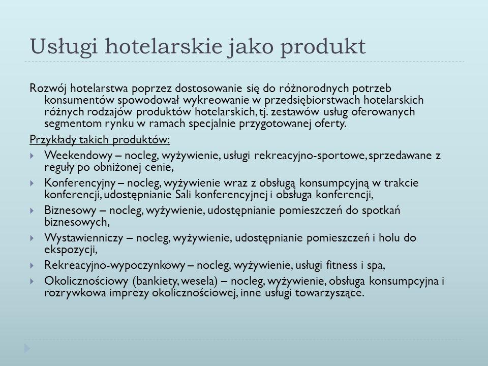 Usługi hotelarskie jako produkt Rozwój hotelarstwa poprzez dostosowanie się do różnorodnych potrzeb konsumentów spowodował wykreowanie w przedsiębiors