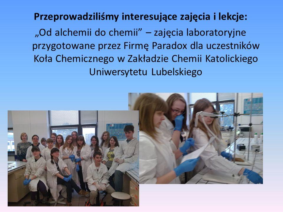 Przeprowadziliśmy interesujące zajęcia i lekcje: Od alchemii do chemii – zajęcia laboratoryjne przygotowane przez Firmę Paradox dla uczestników Koła C