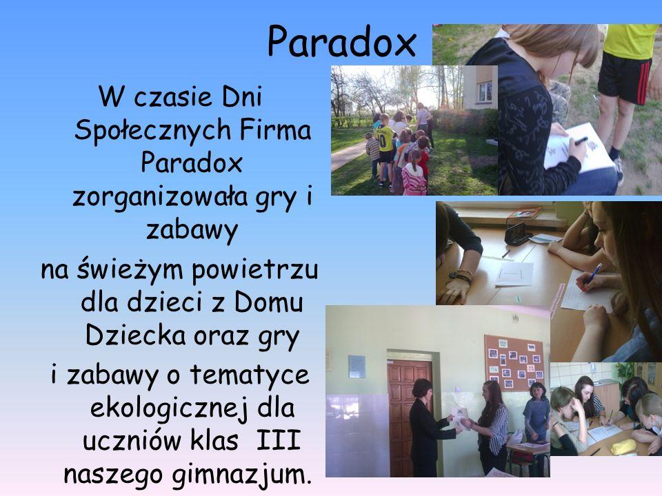 Paradox W czasie Dni Społecznych Firma Paradox zorganizowała gry i zabawy na świeżym powietrzu dla dzieci z Domu Dziecka oraz gry i zabawy o tematyce ekologicznej dla uczniów klas III naszego gimnazjum.