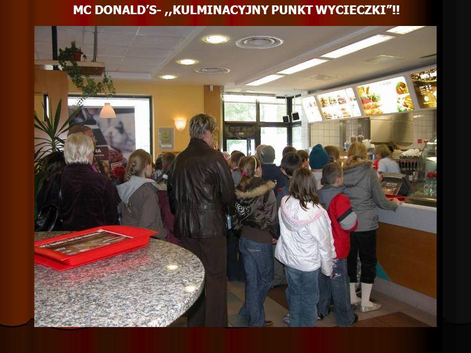MC DONALDS-,,KULMINACYJNY PUNKT WYCIECZKI!!