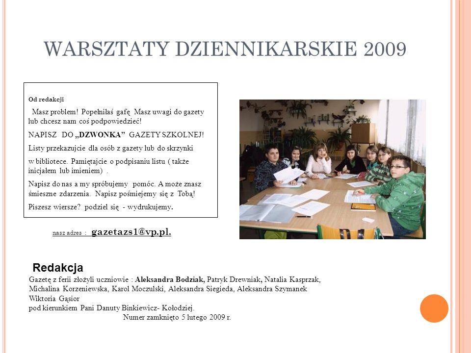 WARSZTATY DZIENNIKARSKIE 2009 Od redakcji Masz problem.