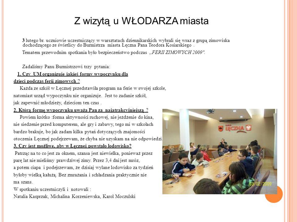 3 lutego br. uczniowie uczestniczący w warsztatach dziennikarskich wybrali się wraz z grupą zimowiska dochodzącego ze świetlicy do Burmistrza miasta Ł