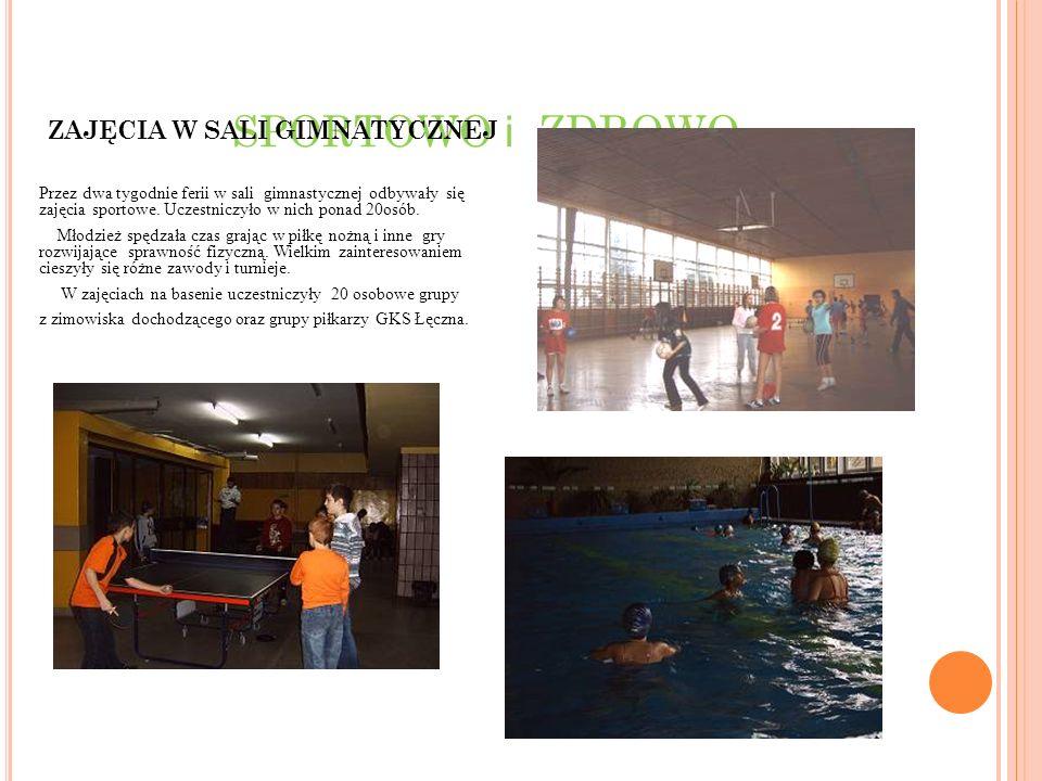SPORTOWO i ZDROWO ZAJĘCIA W SALI GIMNATYCZNEJ Przez dwa tygodnie ferii w sali gimnastycznej odbywały się zajęcia sportowe. Uczestniczyło w nich ponad