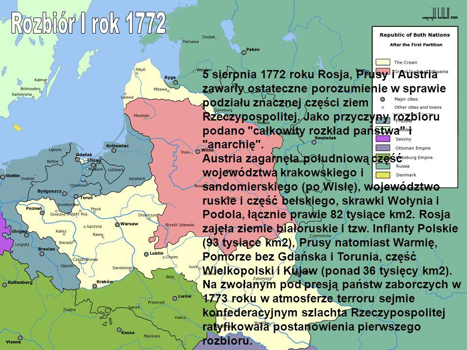 5 sierpnia 1772 roku Rosja, Prusy i Austria zawarły ostateczne porozumienie w sprawie podziału znacznej części ziem Rzeczypospolitej. Jako przyczyny r