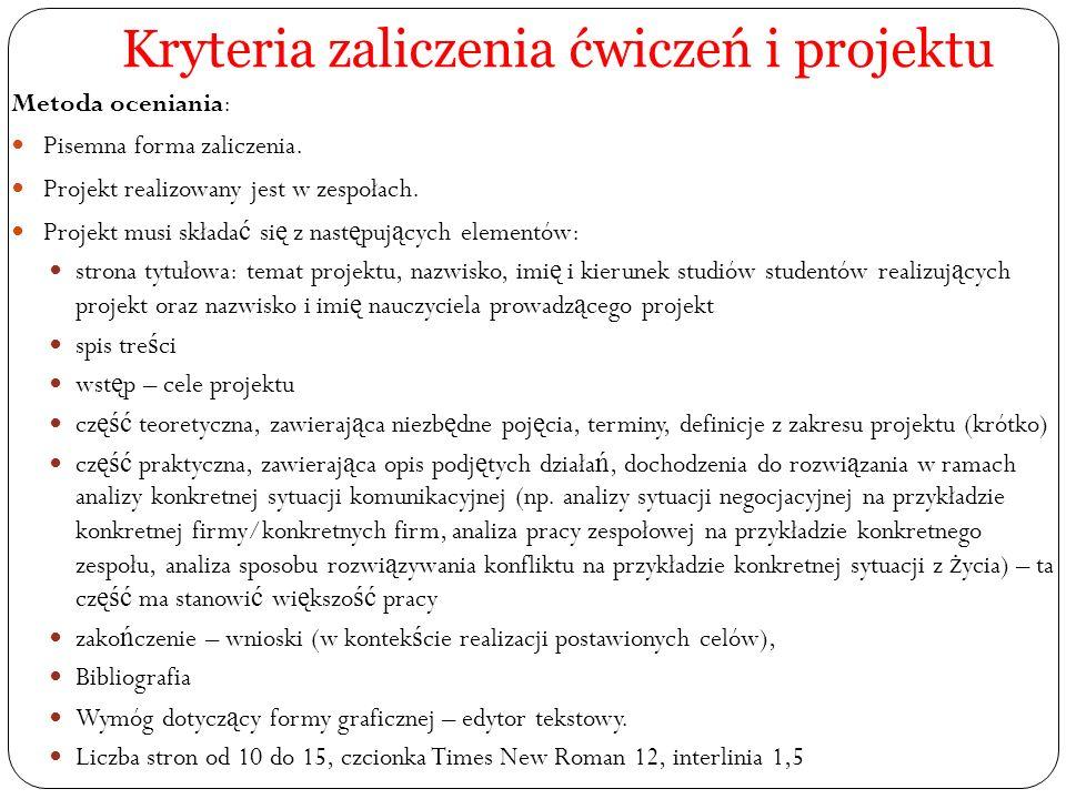Kryteria zaliczenia ćwiczeń i projektu Metoda oceniania: Pisemna forma zaliczenia. Projekt realizowany jest w zespołach. Projekt musi składa ć si ę z