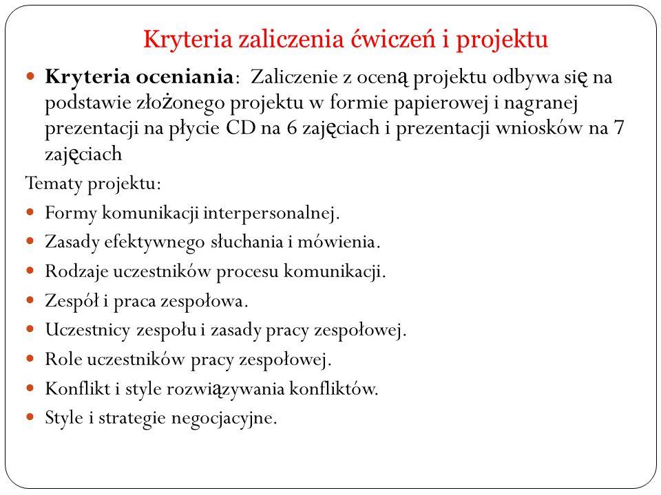 Kryteria zaliczenia ćwiczeń i projektu Kryteria oceniania: Zaliczenie z ocen ą projektu odbywa si ę na podstawie zło ż onego projektu w formie papiero