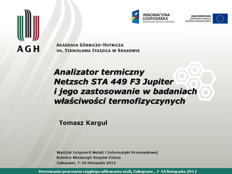 Sterowanie procesem ciągłego odlewania stali, Zakopane, 7-10 listopada 2012 Wydział Inżynierii Metali i Informatyki Przemysłowej Katedra Metalurgii St