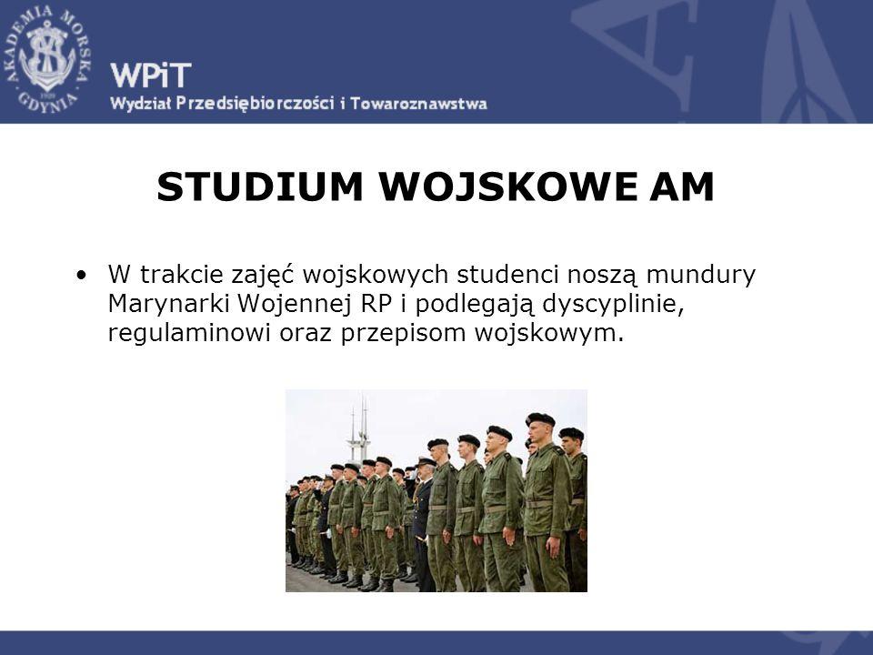 STUDIUM WOJSKOWE AM W trakcie zajęć wojskowych studenci noszą mundury Marynarki Wojennej RP i podlegają dyscyplinie, regulaminowi oraz przepisom wojsk
