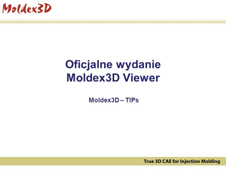 Oficjalne wydanie Moldex3D Viewer Moldex3D – TIPs