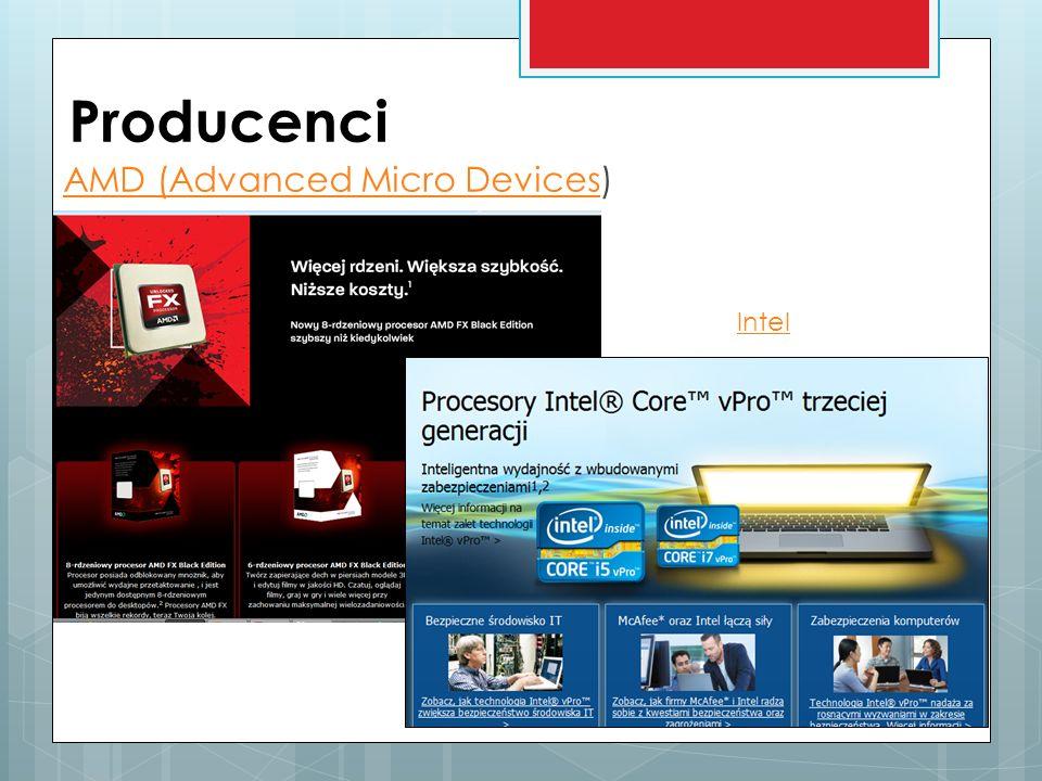 Producenci AMD (Advanced Micro DevicesAMD (Advanced Micro Devices) Intel