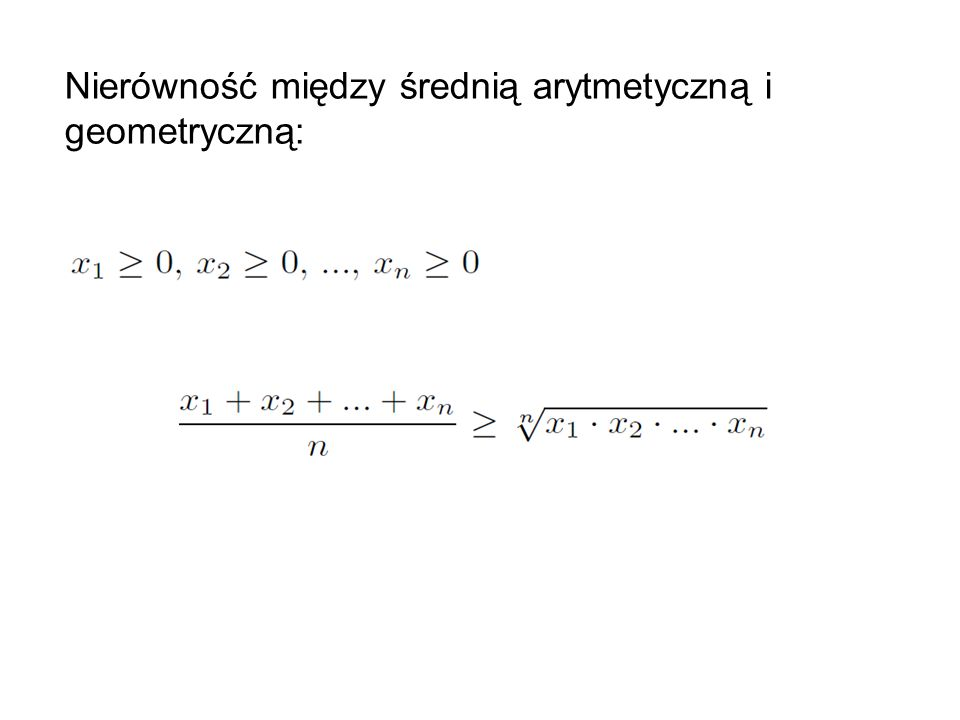 Nierówność między średnią arytmetyczną i geometryczną: