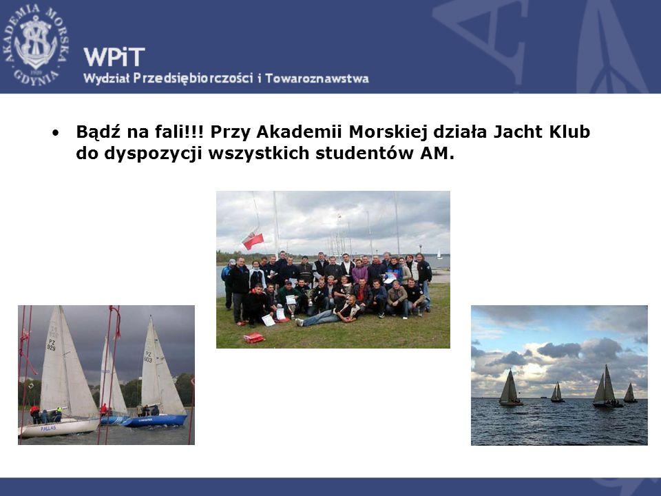 Bądź na fali!!! Przy Akademii Morskiej działa Jacht Klub do dyspozycji wszystkich studentów AM.