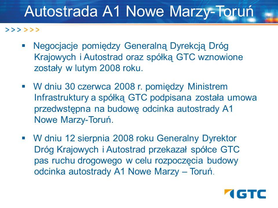 Autostrada A1 Nowe Marzy-Toruń Negocjacje pomiędzy Generalną Dyrekcją Dróg. Krajowych i Autostrad oraz spółką GTC wznowione. zostały w lutym 2008 roku
