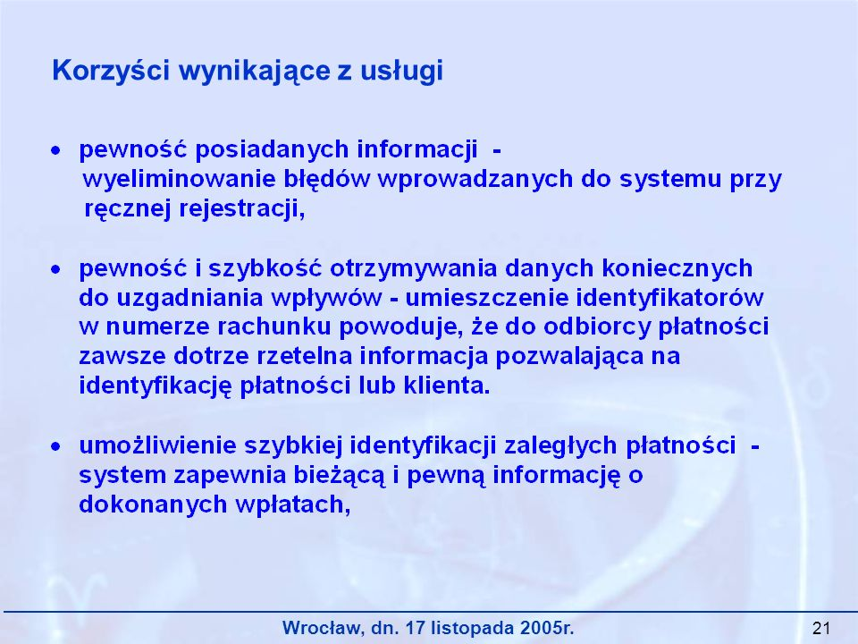 Wrocław, dn. 17 listopada 2005r. 21 Korzyści wynikające z usługi