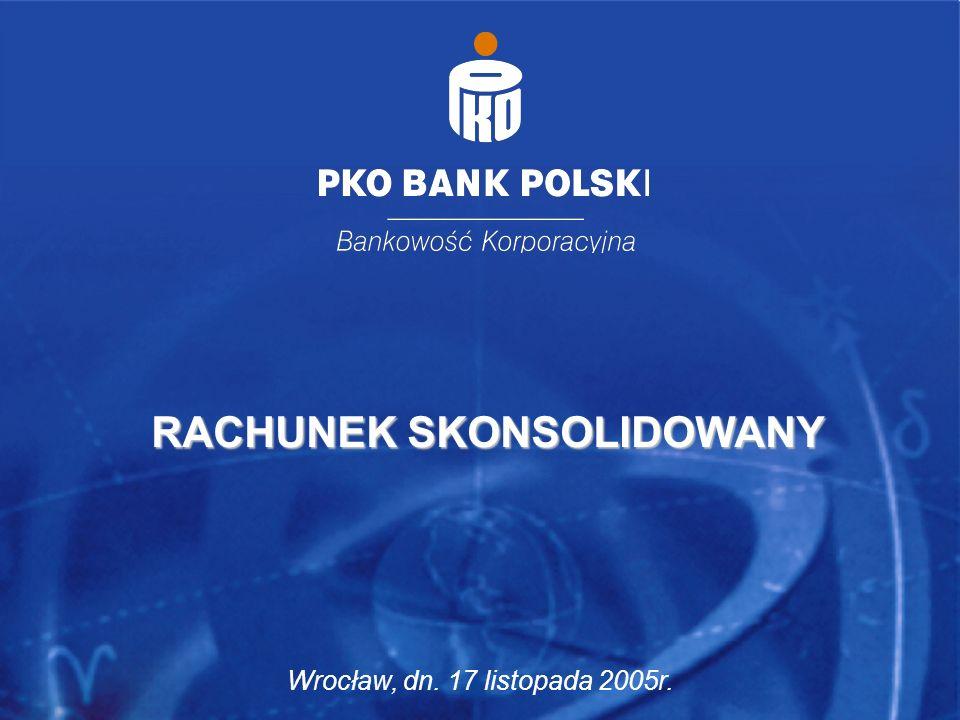 5 RACHUNEK SKONSOLIDOWANY Wrocław, dn. 17 listopada 2005r.