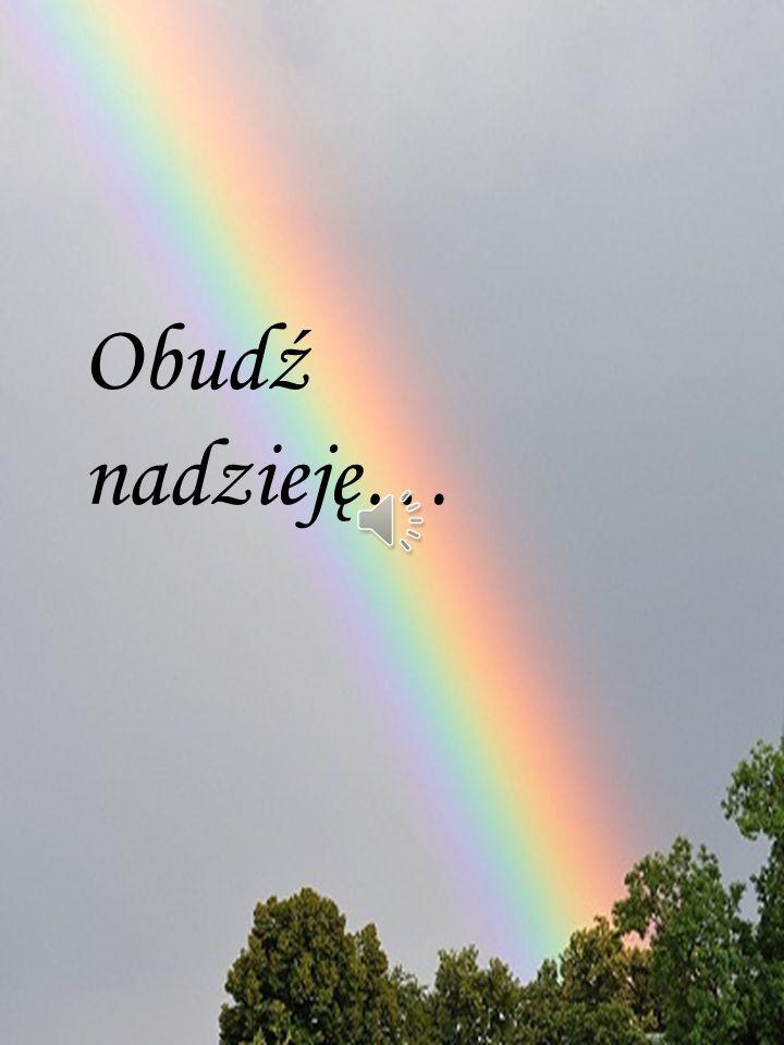 Obud ź nadziej ę …