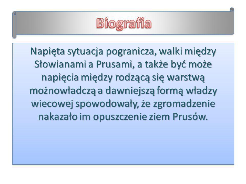 Napięta sytuacja pogranicza, walki między Słowianami a Prusami, a także być może napięcia między rodzącą się warstwą możnowładczą a dawniejszą formą w