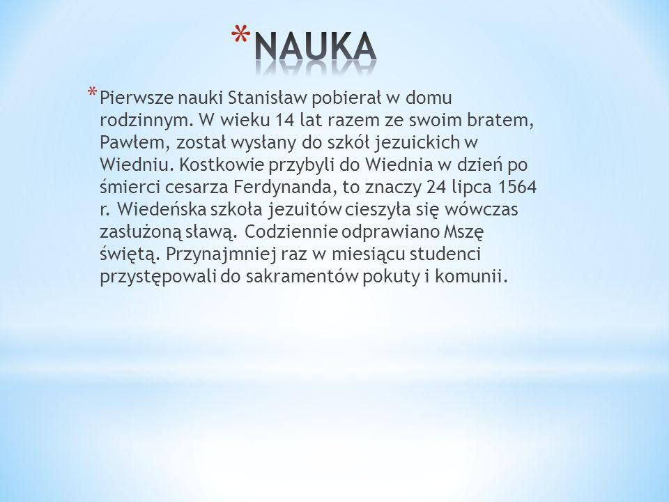 * Pierwsze nauki Stanisław pobierał w domu rodzinnym.