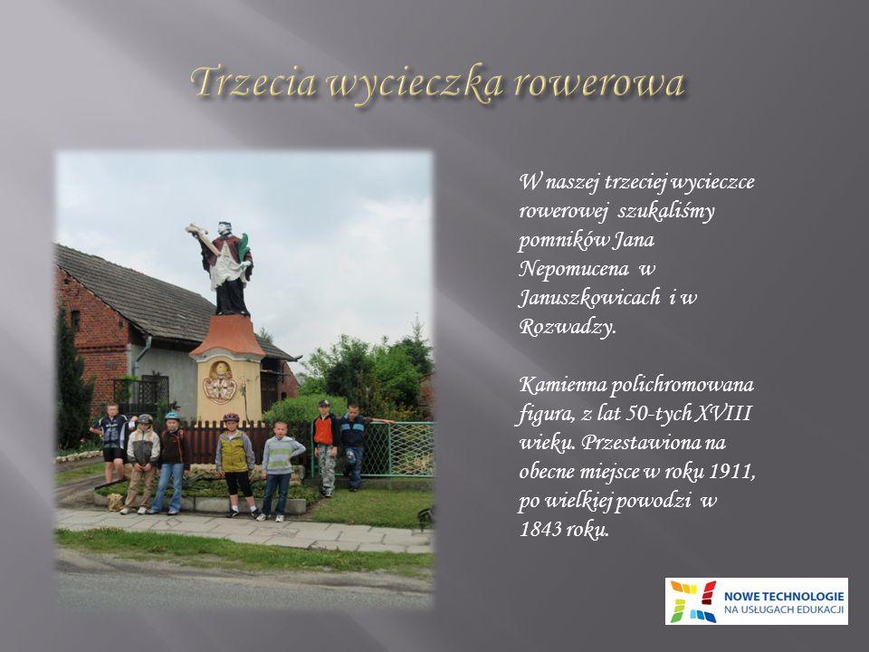 W naszej trzeciej wycieczce rowerowej szukaliśmy pomników Jana Nepomucena w Januszkowicach i w Rozwadzy. Kamienna polichromowana figura, z lat 50-tych