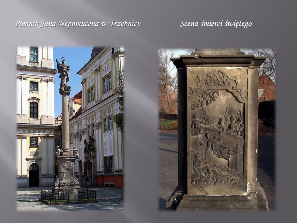 Pomnik Jana Nepomucena w Trzebnicy Pomnik Jana Nepomucena w Trzebnicy Scena śmierci świętego