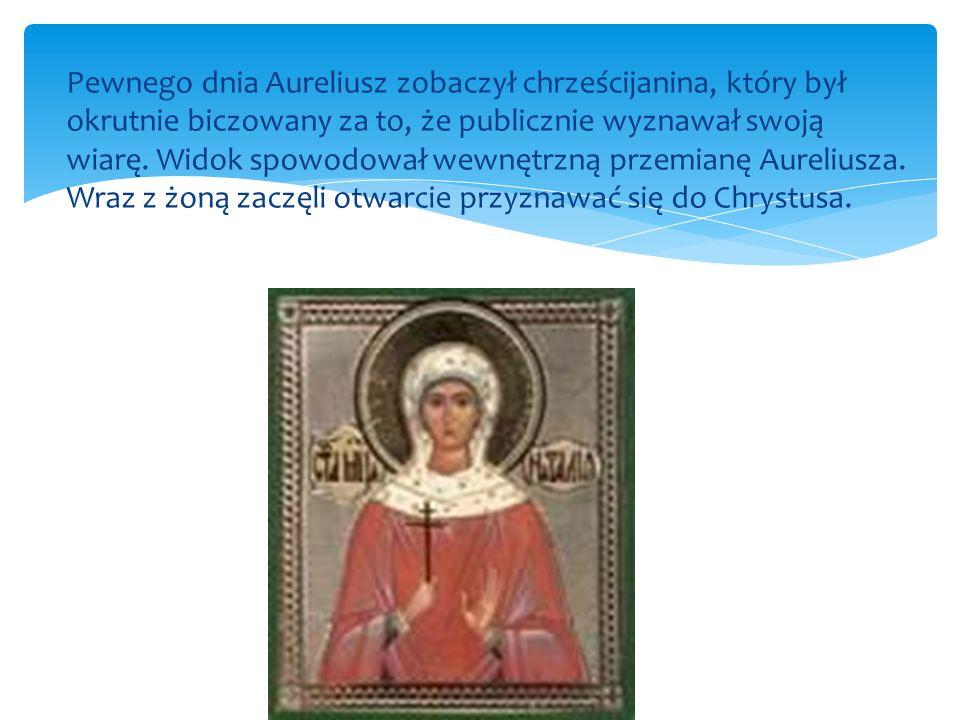 Pewnego dnia Aureliusz zobaczył chrześcijanina, który był okrutnie biczowany za to, że publicznie wyznawał swoją wiarę. Widok spowodował wewnętrzną pr