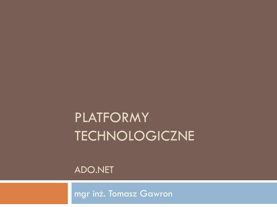 Data Reader Platformy Technologiczne 2012 22 Służy do odczytu strumienia danych zwróconych przez zapytanie Tylko do odczytu w przód Szybki dostęp Praca w trybie połączeniowym Programista zarządza połączeniem i danymi Małe zużycie zasobów public interface IDataReader { int Depth {get;} bool IsClosed {get;} int RecordsAffected {get;} … void Close(); DataTable GetSchemaTable(); bool NextResult(); bool Read(); … }