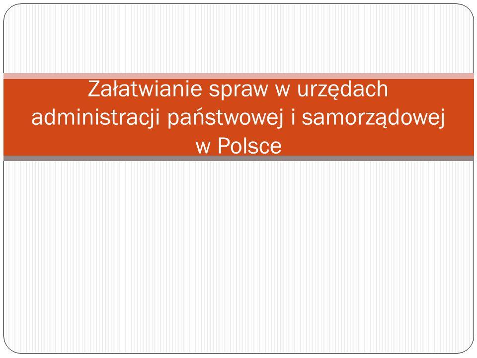 Załatwianie spraw w urzędach administracji państwowej i samorządowej w Polsce