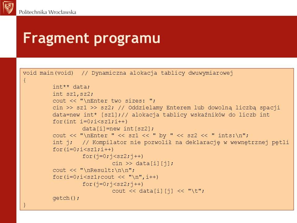 Ciekawe punkty programu tablica1.cpp Przy wprowadzaniu grupy danych za pomocą operatora cin kolejne pozycje oddzielamy dowolną liczbą spacji lub klawiszem Enter.
