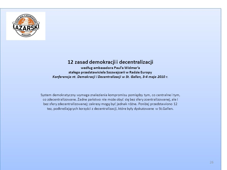 12 zasad demokracji i decentralizacji według ambasadora Paula Widmera stałego przedstawiciela Szczwajcarii w Radzie Europy Konferencja nt. Demokracji