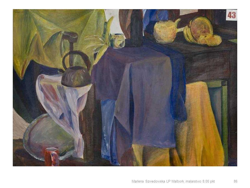 Marlena Szwedowska LP Malbork malarstwo 8,00 pkt 86