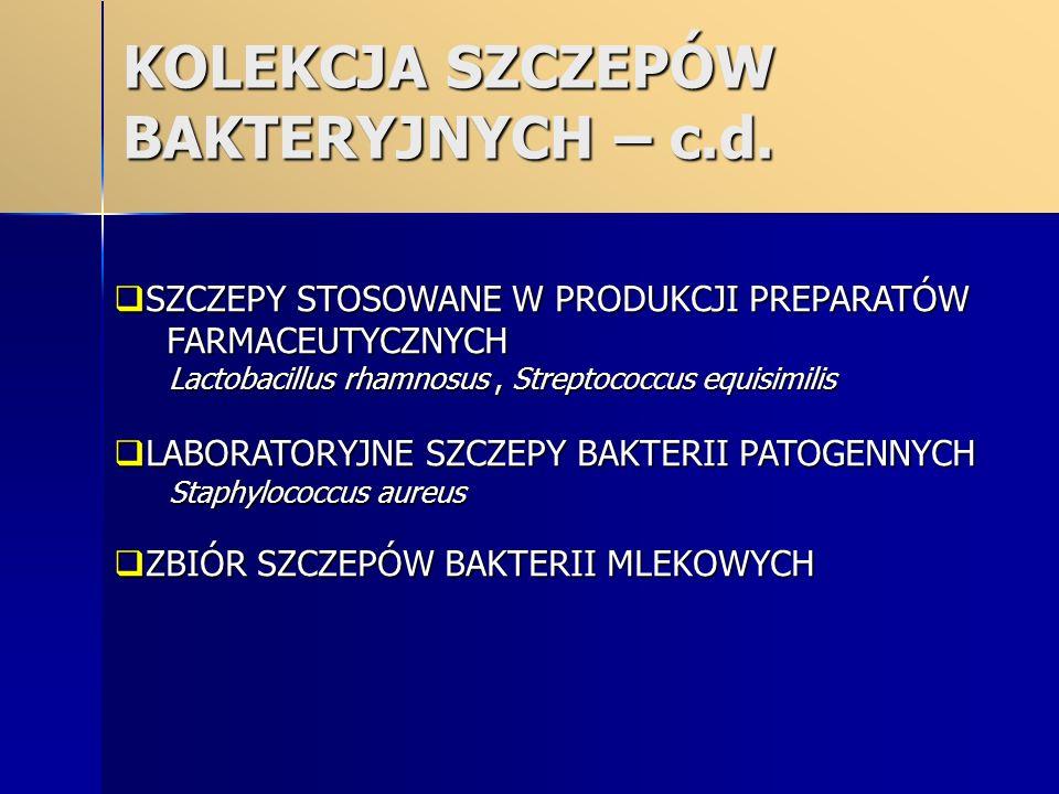 SZCZEPY STOSOWANE W PRODUKCJI PREPARATÓW FARMACEUTYCZNYCH SZCZEPY STOSOWANE W PRODUKCJI PREPARATÓW FARMACEUTYCZNYCH Lactobacillus rhamnosus, Streptoco