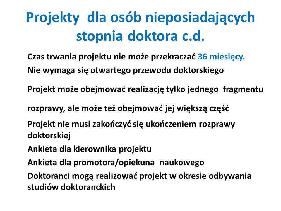 Projekty dla osób nieposiadających stopnia doktora c.d.