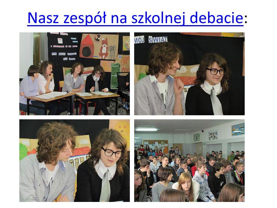Nasz zespół na szkolnej debacieNasz zespół na szkolnej debacie: