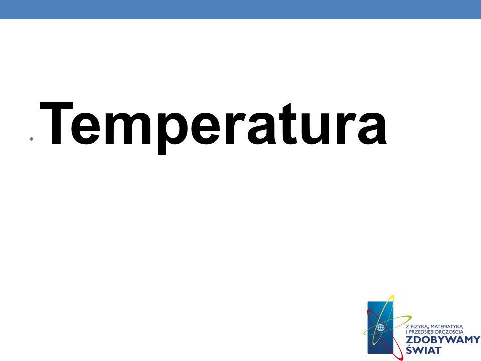 Pomiar temperatury może być realizowany na wiele sposobów.