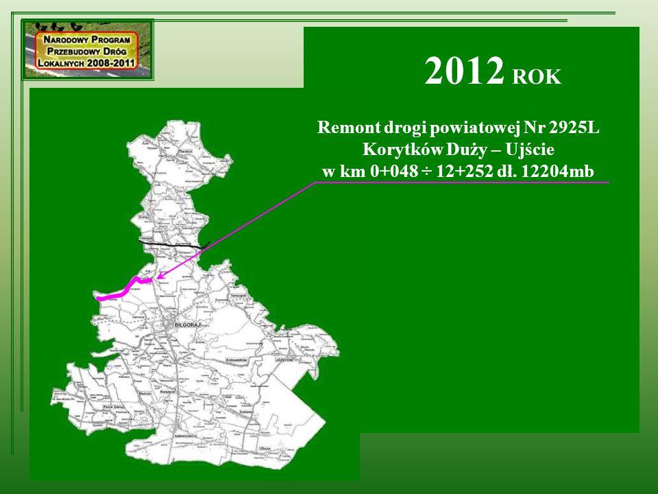Remont drogi powiatowej Nr 2925L Korytków Duży – Ujście w km 0+048 ÷ 12+252 dł. 12204mb 2012 ROK