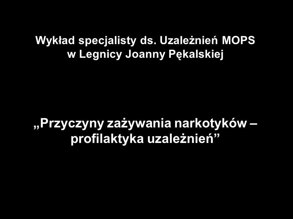 Wykład specjalisty ds. Uzależnień MOPS w Legnicy Joanny Pękalskiej Przyczyny zażywania narkotyków – profilaktyka uzależnień
