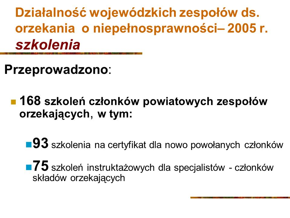 Działalność wojewódzkich zespołów ds.orzekania o niepełnosprawności– 2005 r.
